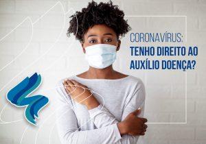 coronavírus e auxílio doença